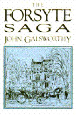 The Forsyte saga / by John Galsworthy.