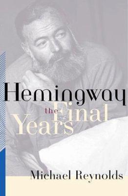 Hemingway : the final years