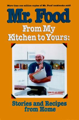 Mr. Food, from my kitchen to yours : stories and recipes from home