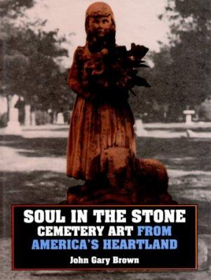 Soul in the stone : cemetery art from America's heartland