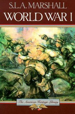 World War I / by S.L.A. Marshall.