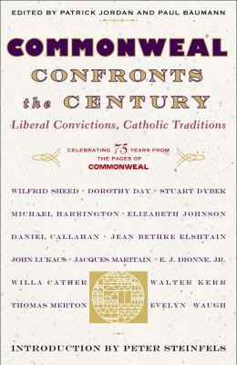 Commonweal confronts the century : liberal convictions, Catholic traditions