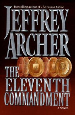 The eleventh commandment / Jeffrey Archer.