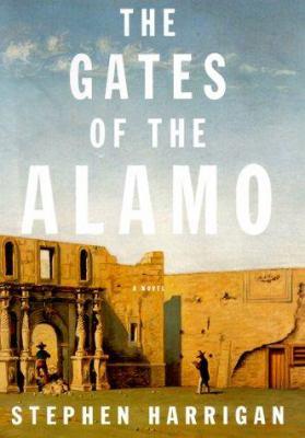 The gates of the Alamo : a novel