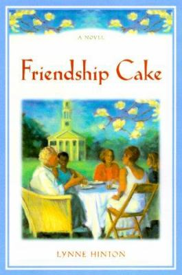 Friendship cake : a novel
