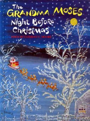 The Grandma Moses Night before Christmas : poem