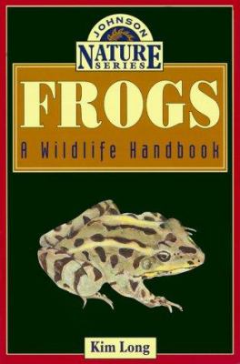 Frogs : a wildlife handbook