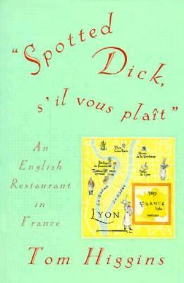 Spotted Dick, s'il vous plait : an English restaurant in France