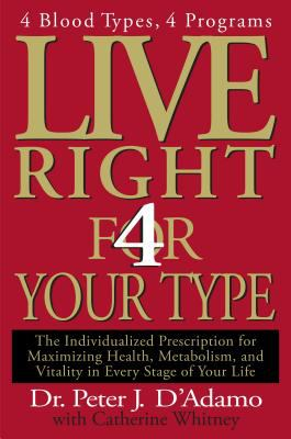 Live right 4 your type : the individualized prescription for maximizing health, metabolism, and vitality in every stage of life