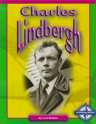 Charles Lindbergh / by Lucia Raatma.