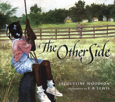 The other side / Jacqueline Woodson ; illustrations by Earl B. Lewis.