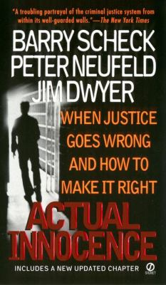 Actual innocence : when justice goes wrong and how to make it right