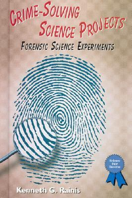Crime-solving science projects : forensic science experiments