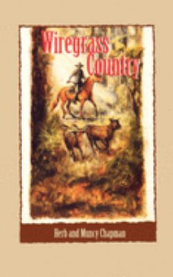 Wiregrass country : a Florida pioneer story