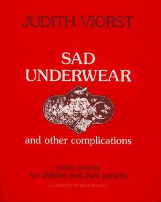 Sad underwear : and other complications more poems for children and their parents
