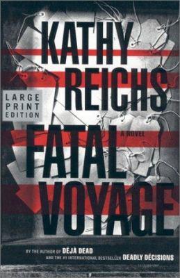 Fatal voyage / Kathy Reichs.