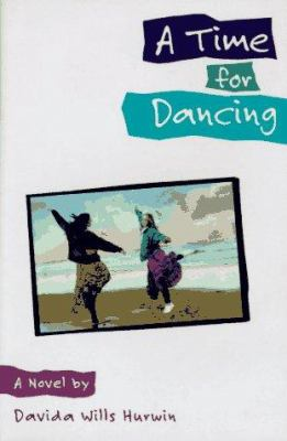 A time for dancing : a novel