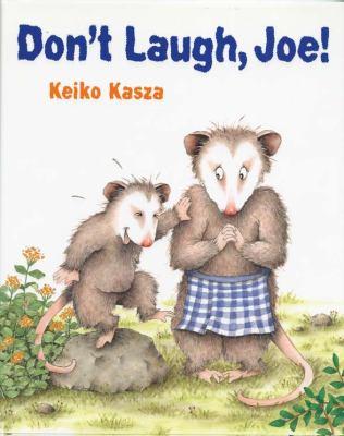 Don't laugh, Joe / Keiko Kasza.
