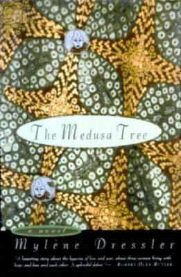 The medusa tree : a novel / Mylène Dressler.