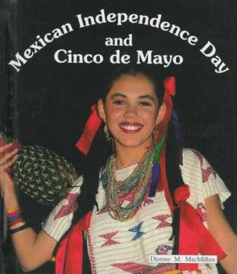 Mexican Independence Day and Cinco de Mayo / Dianne M. MacMillan.