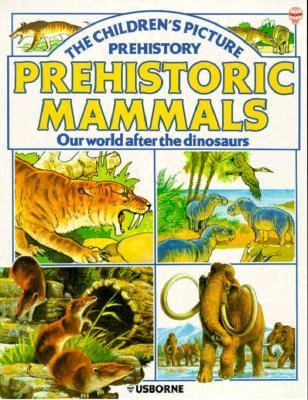 Prehistoric mammals. four world after the dinosaur. the childrens picture prehistory.
