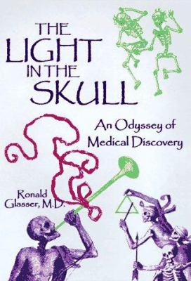 The light in the skull : an odyssey of medical discovery