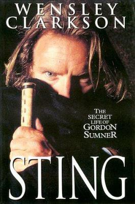 Sting : the secret life of Gordon Sumner