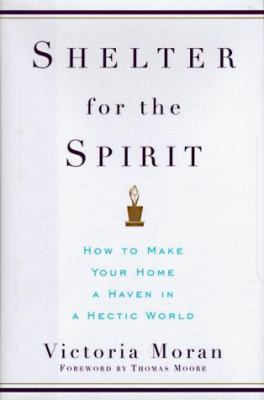 Shelter for the spirit : how to make your home a haven in a hectic world