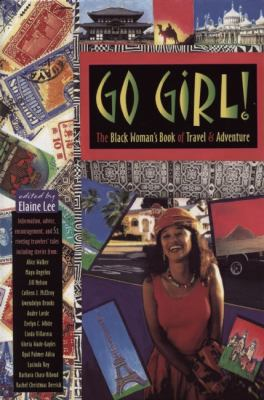 Go girl! : the black woman's book of travel and adventure