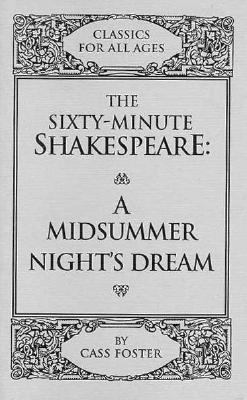 The sixty-minute Shakespeare--A midsummer night's dream