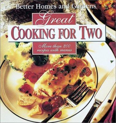 Better homes and gardens great cooking for two.