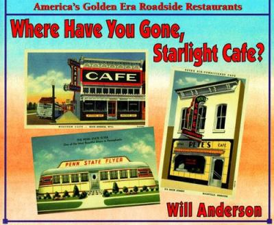 Where have you gone, Starlight Cafe? : America's golden era roadside restaurants