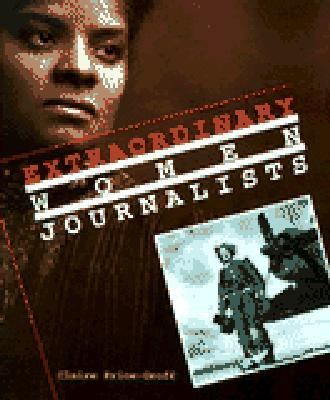 Extraordinary women journalists / by Claire Price-Groff.