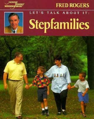 Stepfamilies / Fred Rogers ; photographs by Jim Judkis.