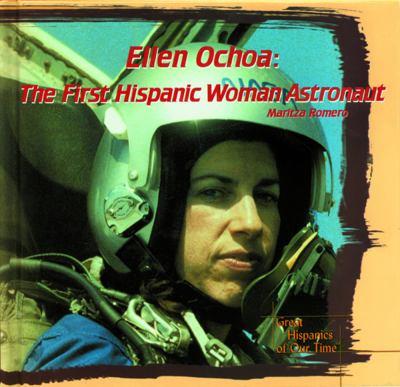 Ellen Ochoa : the first Hispanic woman astronaut