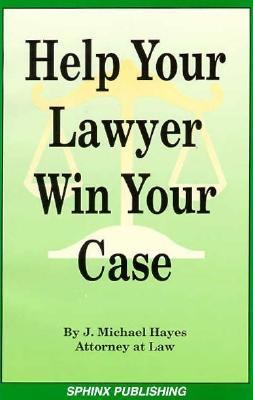 Help your lawyer win your case