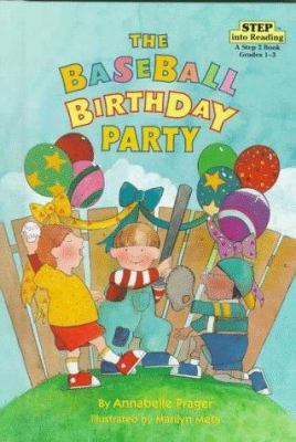The baseball birthday party / by Annabelle Prager ; illustrated by Marilyn Mets.