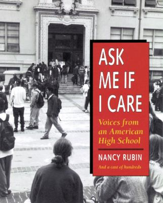 ASK ME IF I CARE VOICES FROM AN AMERICAN HIGHSCHOOL.