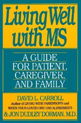 LIVING WELL WITH M S  GUIDE FOR PATIENT CAREGIVER AND FAMILY.