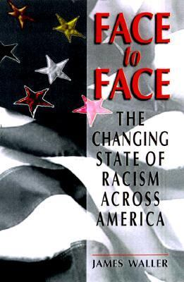 FACE TO FACE CHANGING STATE OF RACISM ACROSS.