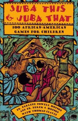 Juba this & juba that : 100 African-American games for children