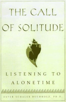 The call of solitude : alonetime in a world of attachment
