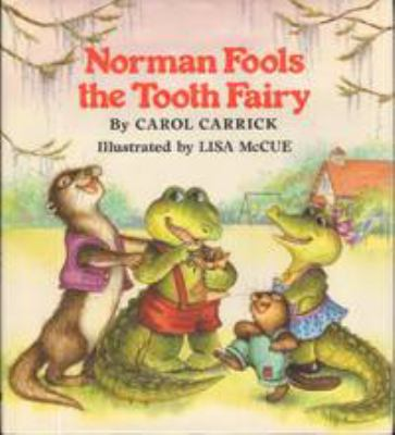 Norman fools the tooth fairy