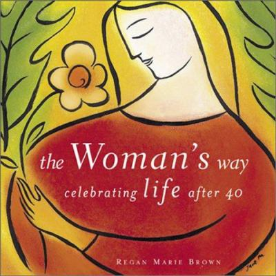 The woman's way : celebrating life after 40