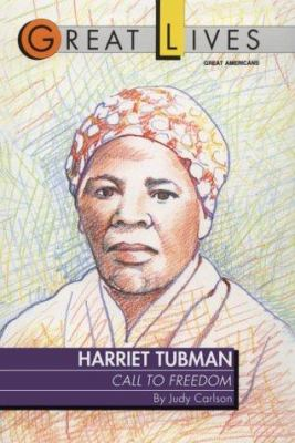 Harriet Tubman : call to freedom