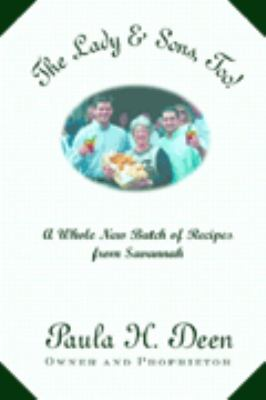 The Lady & Sons, too! : a whole new batch of recipes from Savannah