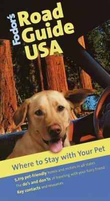 Fodor's road guide USA. Where to stay with your pet.