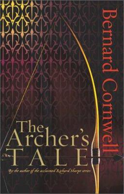 The archer's tale / Bernard Cornwell.