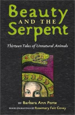 Beauty and the serpent : thirteen tales of unnatural animals