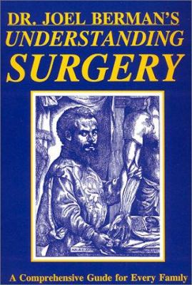 Understanding surgery : a comprehensive guide for every family